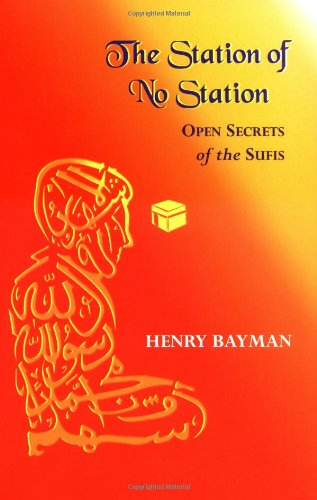 Station of No Station Open Secrets of the Sufis  2001 9781556432408 Front Cover
