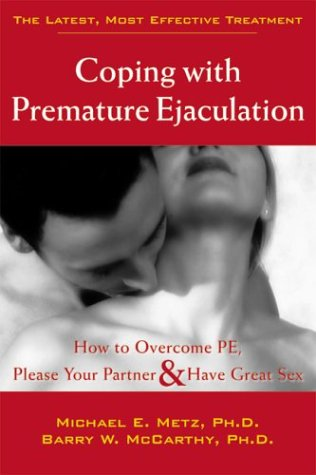 Coping with Premature Ejaculation How to Overcome PE, Please Your Partner, and Have Great Sex  2003 edition cover
