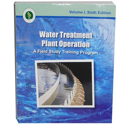 Water Treatment Plant Operation, Volume 1 6th 2008 edition cover