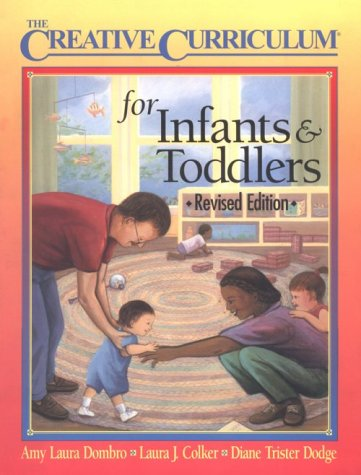 Creative Curriculum for Infants and Toddlers   1997 (Revised) edition cover