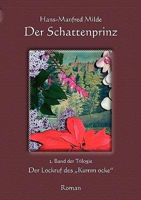 Der Schattenprinz Der Lockruf des Kumm ocke N/A 9783837025408 Front Cover