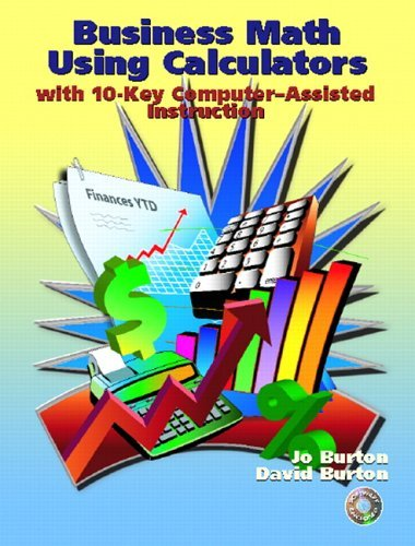 Business Math Using Calculators With 10-Key Computer-Assisted Instruction  2006 9780130991409 Front Cover