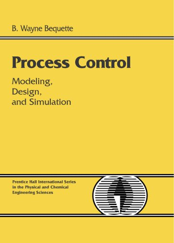 Process Control Modeling, Design and Simulation  2003 edition cover