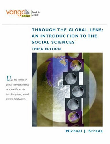 Through the Global Lens An Introduction to Social Sciences 3rd 2009 (Revised) 9780136030409 Front Cover