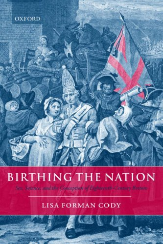 Birthing the Nation Sex, Science, and the Conception of Eighteenth-Century Britons  2008 9780199541409 Front Cover