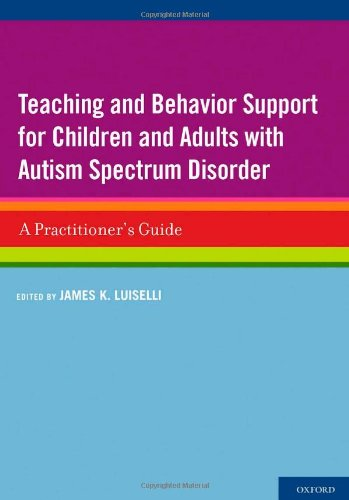 Teaching and Behavior Support for Children and Adults with Autism Spectrum Disorder A Practitioner's Guide  2011 edition cover