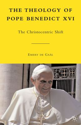 Theology of Pope Benedict XVI The Christocentric Shift  2010 9780230105409 Front Cover
