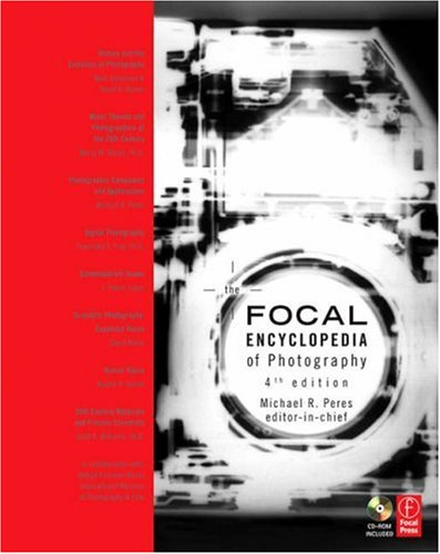 Focal Encyclopedia of Photography  4th 2007 (Revised) edition cover