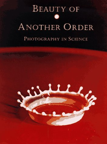 Beauty of Another Order Photography in Science  1997 9780300073409 Front Cover
