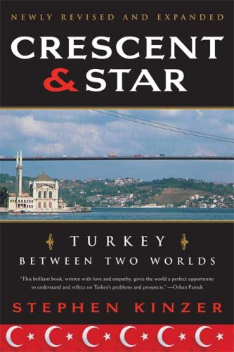 Crescent and Star Turkey Between Two Worlds 2nd 2008 (Revised) edition cover