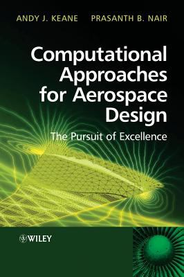 Computational Approaches for Aerospace Design The Pursuit of Excellence  2005 9780470855409 Front Cover
