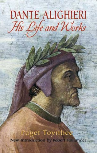 Dante Alighieri His Life and Works  2005 9780486443409 Front Cover