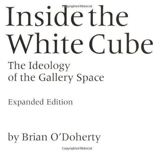 Inside the White Cube The Ideology of the Gallery Space  1999 (Expanded) edition cover