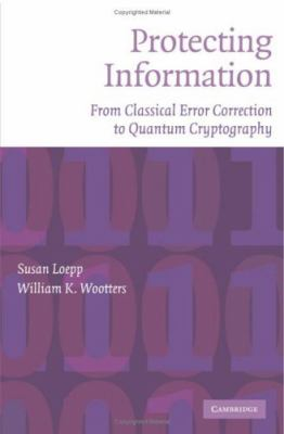 Protecting Information From Classical Error Correction to Quantum Cryptography  2006 9780521827409 Front Cover