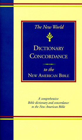 New World Dictionary Concordance to the New American Bible N/A edition cover