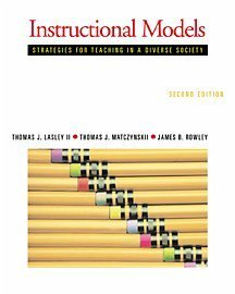 Instructional Models Strategies for Teaching in a Diverse Society 2nd 2002 (Revised) 9780534528409 Front Cover