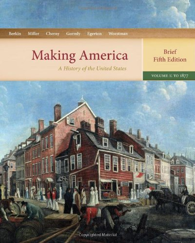 Making American A History of the United States, to 1877 5th 2011 (Brief Edition) edition cover