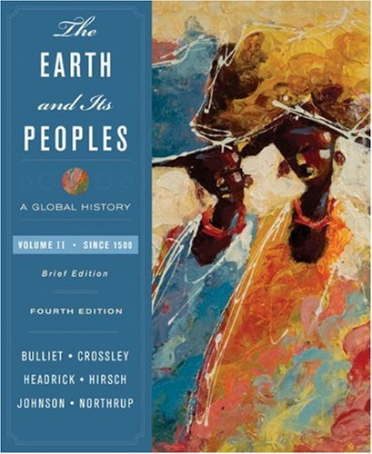 Earth and Its Peoples A Global History since 1500 4th 2009 edition cover