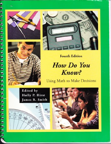 How Do You Know? Using Math to Make Decisions  4th 2005 (Revised) 9780757521409 Front Cover