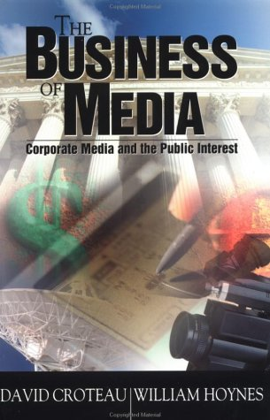 Business of Media Corporate Media and the Public Interest  2001 9780761986409 Front Cover
