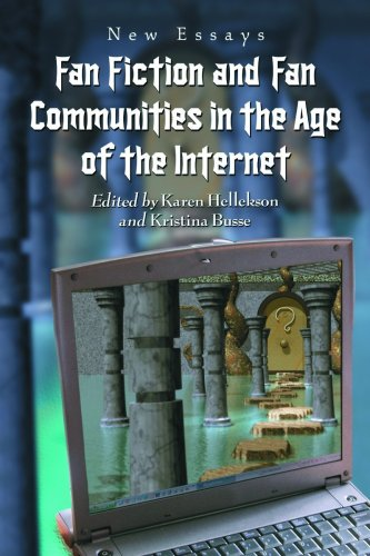 Fan Fiction and Fan Communities in the Age of the Internet New Essays  2006 9780786426409 Front Cover