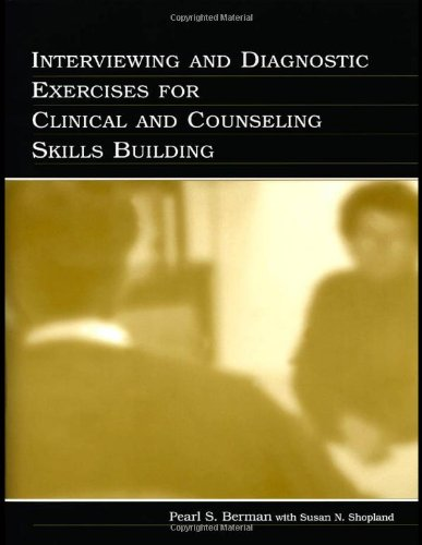 Interviewing and Diagnostic Exercises for Clinical and Counseling Skills Building   2004 edition cover