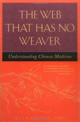 Web That Has No Weaver Understanding Chinese Medicine  2000 (Revised) 9780809228409 Front Cover