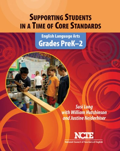 Supporting Students in a Time of Core Standards English Language Arts, Grades PreK�2  2011 edition cover