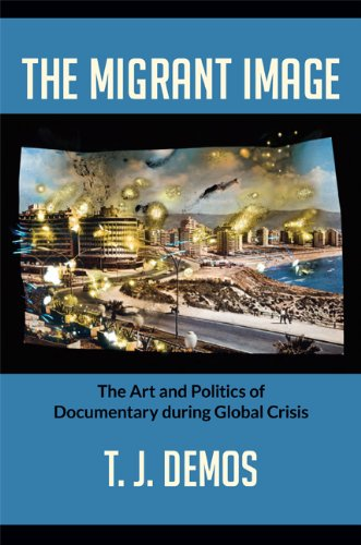 Migrant Image The Art and Politics of Documentary During Global Crisis  2013 edition cover