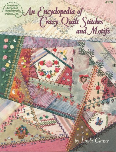 Encyclopedia of Crazy Quilt Stitches and Motifs   1997 9780881958409 Front Cover