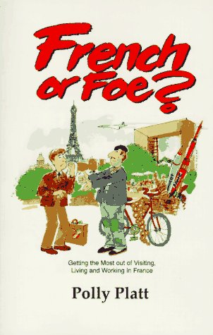 French or Foe? : Getting the Most Out of Living and Working in France 2nd 1998 (Reprint) edition cover