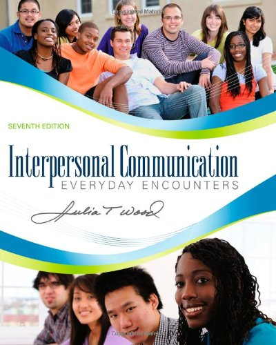 Interpersonal Communication Everyday Encounters 7th 2013 9781111346409 Front Cover