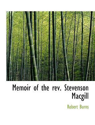 Memoir of the Rev Stevenson MacGill N/A edition cover