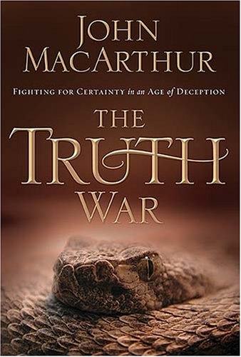 Truth War Fighting for Certainty in an Age of Deception  2008 9781400202409 Front Cover