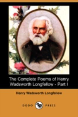 The Complete Poems of Henry Wadsworth Longfellow:  2008 9781406594409 Front Cover