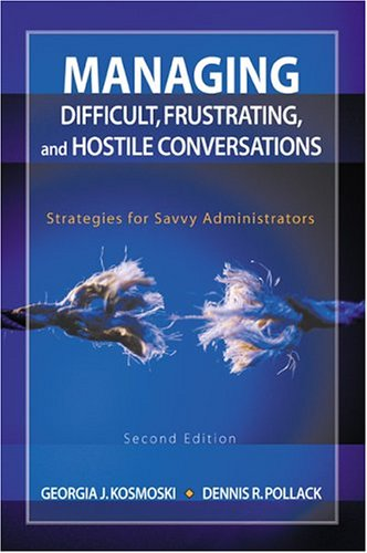 Managing Difficult, Frustrating, and Hostile Conversations Strategies for Savvy Administrators 2nd 2005 (Revised) edition cover