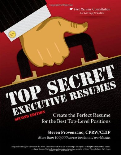 Top Secret Executive Resumes Create the Perfect Resume for the Best Top-Level Positions 2nd 2012 edition cover