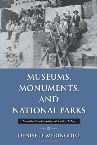 Museums, Monuments, and Parks Toward a New Genealogy of Public History  2012 edition cover