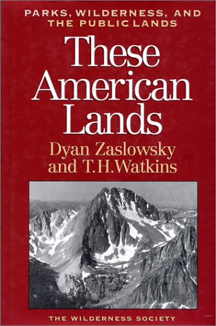 These American Lands Parks, Wilderness, and the Public Lands: Revised and Expanded Edition  1994 (Revised) edition cover