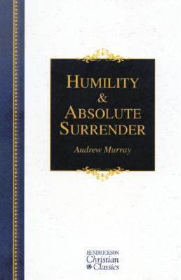Humility and Absolute Surrender  N/A 9781565639409 Front Cover