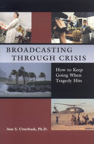 Broadcasting Through Crisis How to Keep Going When Tragedy Hits N/A 9781566252409 Front Cover