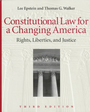 Constitutional Law for a Changing America : Rights, Liberties and Justice 3rd 1998 edition cover