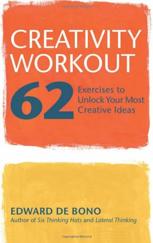Creativity Workout 62 Exercises to Unlock Your Most Creative Ideas  2008 edition cover