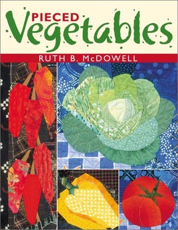 Pieced Vegetables   2002 9781571201409 Front Cover
