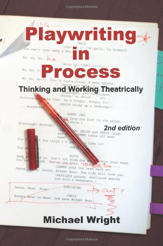 Playwriting in Process Thinking and Working Theatrically 2nd 2009 (Revised) edition cover