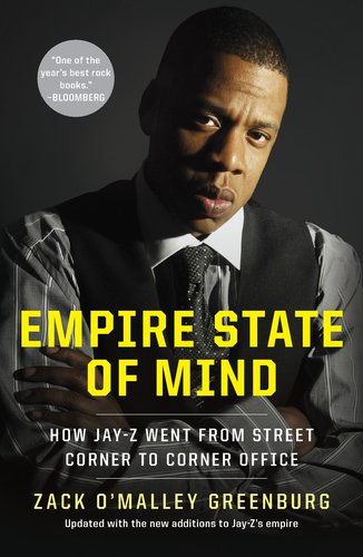 Empire State of Mind How Jay-Z Went from Street Corner to Corner Office N/A edition cover
