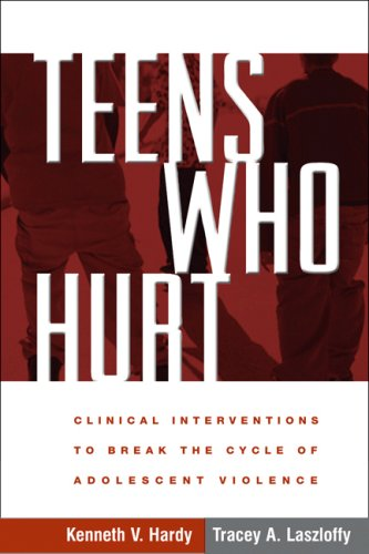 Teens Who Hurt Clinical Interventions to Break the Cycle of Adolescent Violence  2005 edition cover