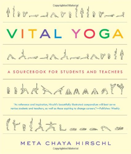 Vital Yoga A Sourcebook for Students and Teachers  2012 9781615190409 Front Cover