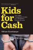 Kids for Cash Two Judges, Thousands of Children, and a $2. 8 Million Kickback Scheme N/A edition cover