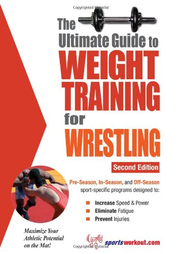 Ultimate Guide to Weight Training for Wrestling  2nd 9781932549409 Front Cover